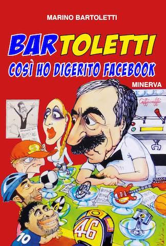 """Mer 27/6 - Marino Bartoletti, """"Bar Toletti. Così ho digerito Facebook"""" (Minerva)"""
