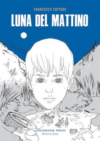 Francesco Cattani, Luna del mattino (Coconino Press)