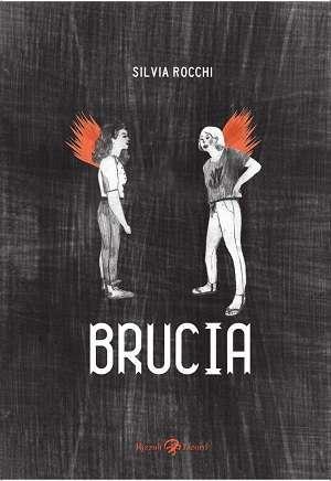 Silvia Rocchi, Brucia (Rizzoli Lizard)